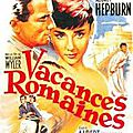 William wyler - vacances romaines