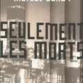 Seulement les morts ---- marcus sakey