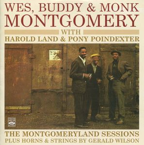 Wes, Buddy & Monk Montgomery With Harold Land & Pony Poindexter - 1958-68 - The Montgomeryland Sessions Plus Horns & Strings By Gerald Wilson (Fresh Sound)