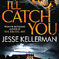 I'll catch you from Jesse Kellerman