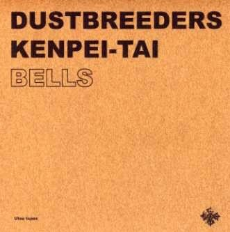 dustbreeders / kenpei-tai - bells - utsu tapes (japan)