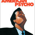 American Psycho ; Bret Easton Ellis