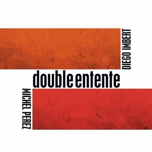 Diego Imbert Michel Perez - 2013 - Double entente (Such)