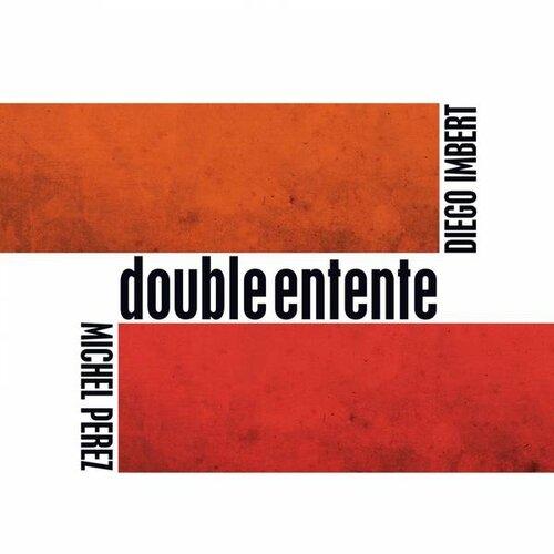 Diego Imbert Michel Perez - 2013 - Double entente (Such)
