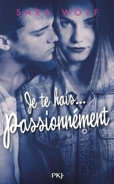 je te hais passionnément