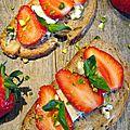 Tartines gourmandes fraise label rouge-roquefort, encore un mariage réussi !!