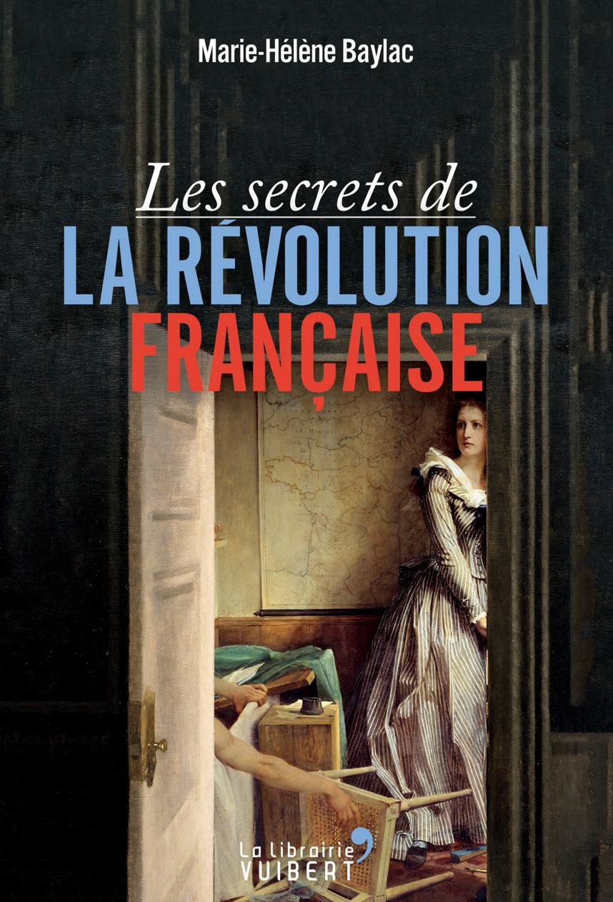 Les secrets de la Révolution dévoilés par Marie-Hélène Baylac