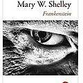 ~ frankenstein ou le prométhée moderne, mary wollstonecraft shelley