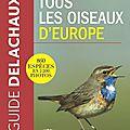 Guide ornithologique : gros plan(s) sur tous les oiseaux d'europe