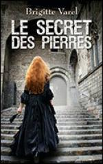 Le secret des Pierres – Brigitte VAREL