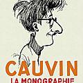 Cauvin, la monographie