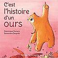 C'est l'histoire d'un ours, de dominique demers, chez dominique et compagnie **