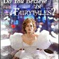Do You Believe in Fairytales?