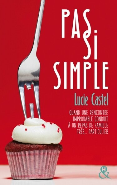 Pas si simple Lucie Castel