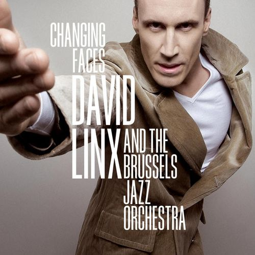 David Linx & The Brussels Jazz Orchestra - 2007 - Changing Faces (O+ Music)