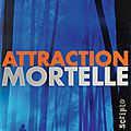 Attraction mortelle, de lucy christopher