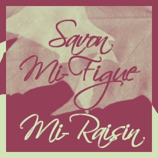 SAVON MI FIGUE MI RAISIN