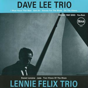 Dave Lee Trio Lennie Felix Trio - 1957 - Dave Lee Trio Lennie Felix Trio (Nixa)