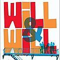 Will & will (will grayson, will grayson) - john green & david levithan [2010]