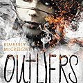 2016#33 : outliers - tome 1 - les anomalies de kimberly mccreight