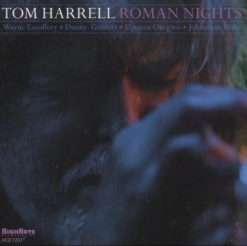 Tom Harrell - 2010 - Roman Nights (Hight Note)
