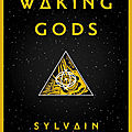 Waking gods (l'éveil des dieux) (themis files tome 2) + file n°1743 des lost files ---- sylvain neuvel