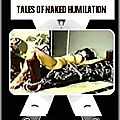 tales of naked humiliation