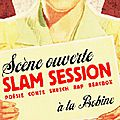 slam session à la bobine