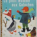 Livre ancien ... le petit homme aux galoches (1951) * un petit livre d'or