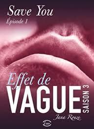 """Effet de Vague Saison 3 """"Save You"""" Episode 1 de Jana Rouze"""