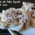 Crème de féta, figues et noix