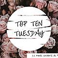 Top ten tuesday ~ 145 : les 10 livres à lire une fois dans sa vie
