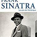 Franck sinatra, la voix de l'amérique