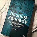 La symphonie du hasard - livre 1 - douglas kennedy
