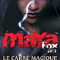 Maya fox 2012, tome 2, le carré magique, écrit par silvia brena et iginio straffi