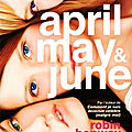 April, may & june, robin benway