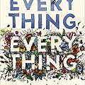 Everything everything > nicola yoon
