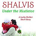 Under the mistletoe ~~ jill shalvis