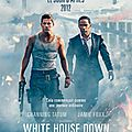 White house down : survitaminé