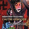 Mémoires tziganes, l'autre génocide (un holocauste oublié)