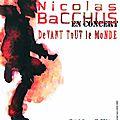 Focus images : nicolas bacchus, un chanteur formidable...