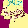 Et Nietzsche a pleuré de Irvin Yalom