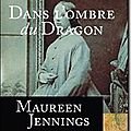 Dans l'ombre du dragon – maureen jennings
