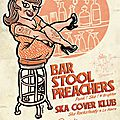 Bar stool preachrs + ska cover Klub
