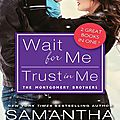 Wait for me / trust in me (the montgomery brothers #1-2) by samantha chase (arc provided for an honest review)