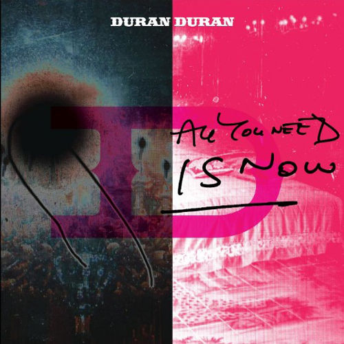 duran_duran_all_you_need_is_now