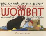 Je joue, je saute, je creuse, je suis un bébé wombat couv