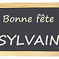Bonne fête saint-sylvain