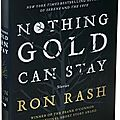 Nothing gold can stay (ron rash)