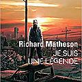 Je suis une légende – richard matheson